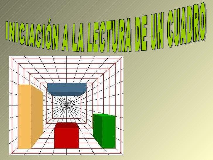 INICIACIÓN A LA LECTURA DE UN CUADRO