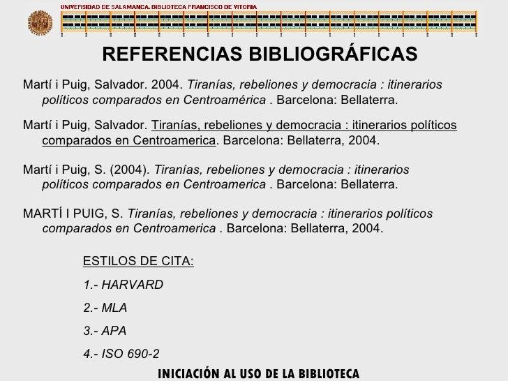 ESTILOS DE CITA: 1.- HARVARD 2.- MLA 3.- APA 4.- ISO 690-2 Martí i Puig, Salvador. 2004.  Tiranías, rebeliones y democraci...