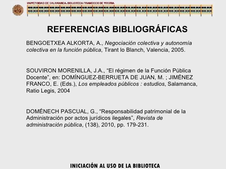 INICIACIÓN AL USO DE LA BIBLIOTECA REFERENCIAS BIBLIOGRÁFICAS BENGOETXEA ALKORTA, A.,  Negociación colectiva y autonomía c...