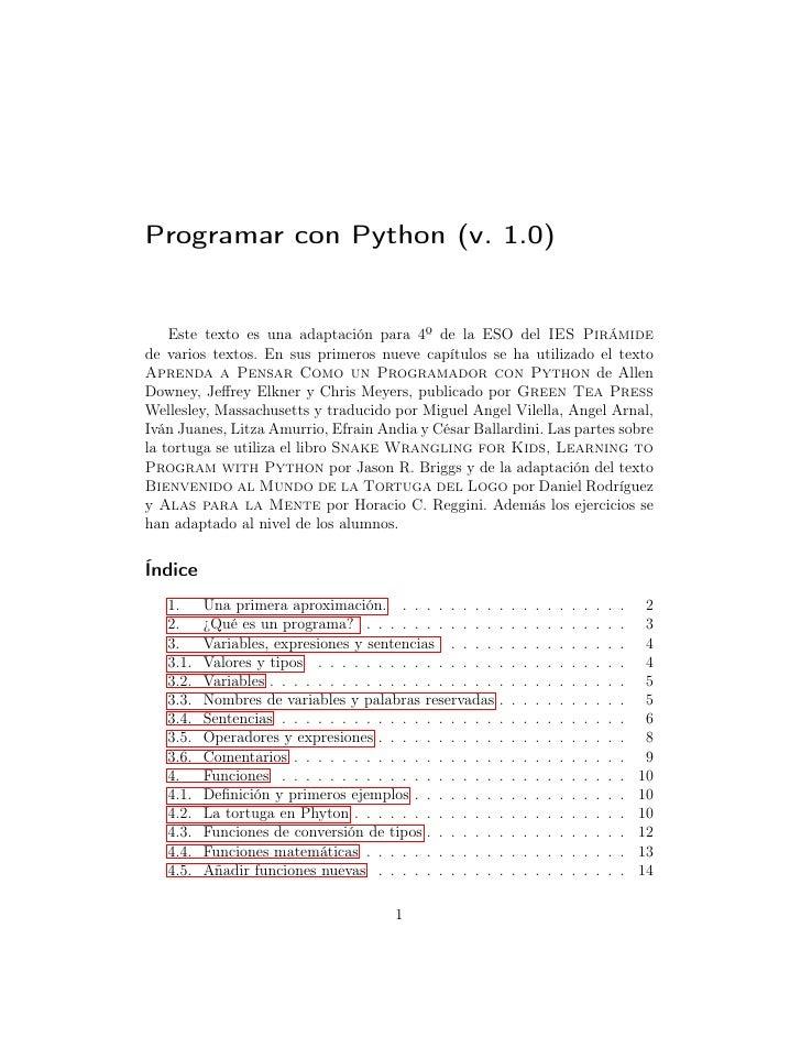 Programar con Python (v. 1.0)       Este texto es una adaptación para 4º de la ESO del IES Pirámide de varios textos. En s...