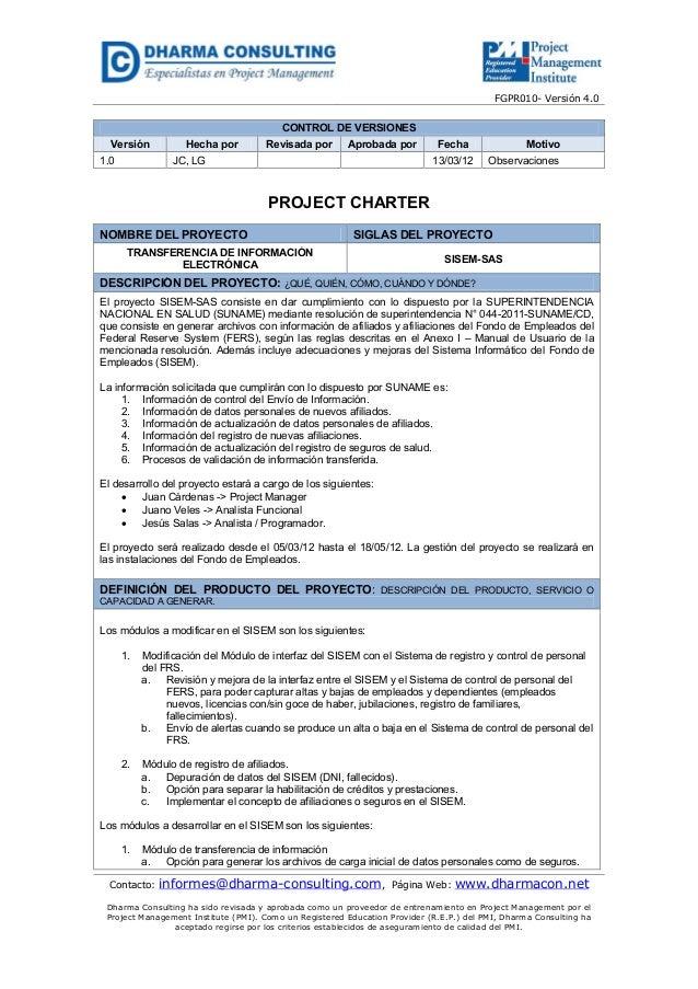 FGPR010- Versión 4.0 Contacto: informes@dharma-consulting.com, Página Web: www.dharmacon.net Dharma Consulting ha sido rev...