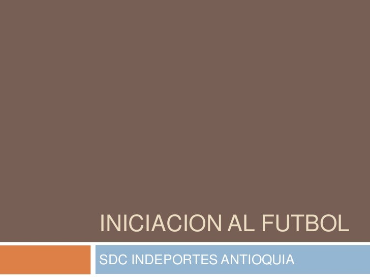 INICIACION AL FUTBOLSDC INDEPORTES ANTIOQUIA