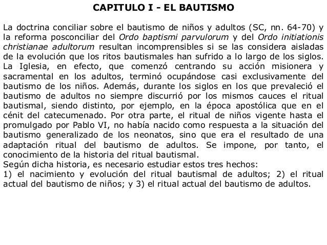 CAPITULO I - EL BAUTISMO La doctrina conciliar sobre el bautismo de niños y adultos (SC, nn. 64-70) y la reforma posconcil...