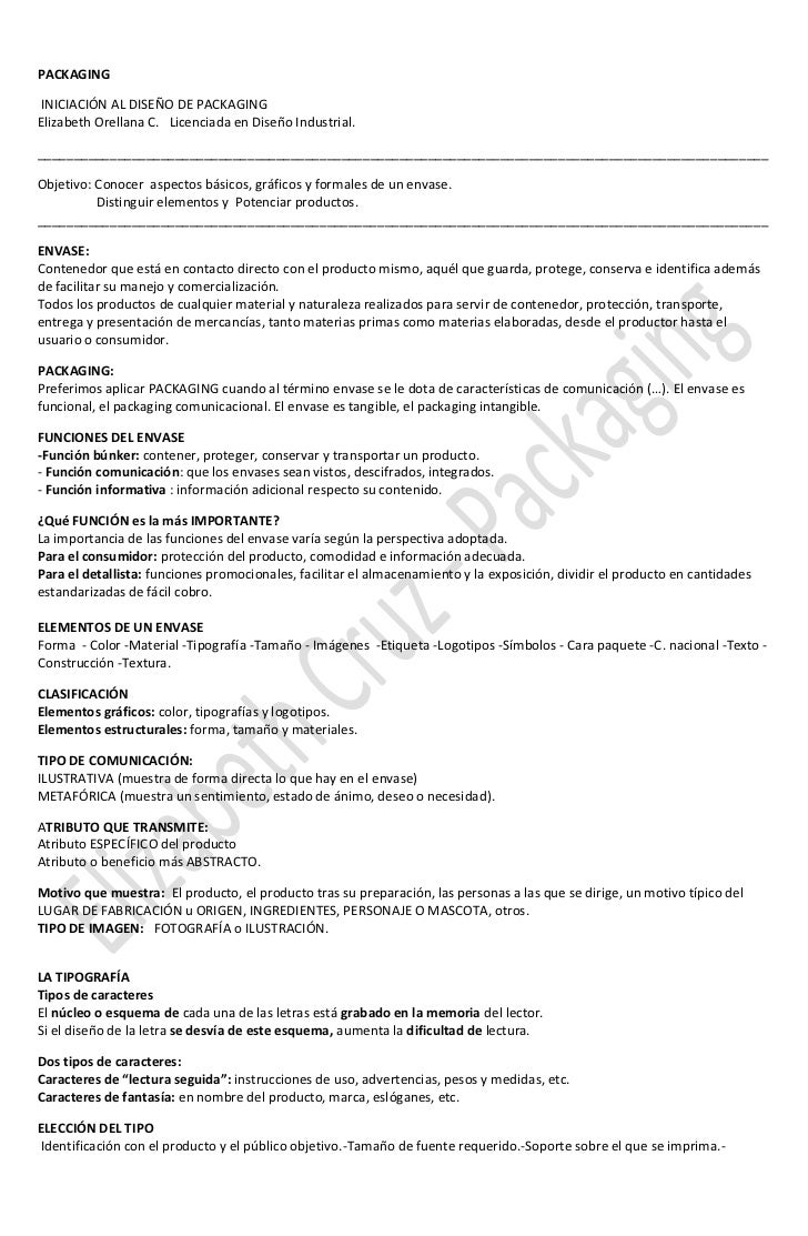 PACKAGINGINICIACIÓN AL DISEÑO DE PACKAGINGElizabeth Orellana C. Licenciada en Diseño Industrial.__________________________...