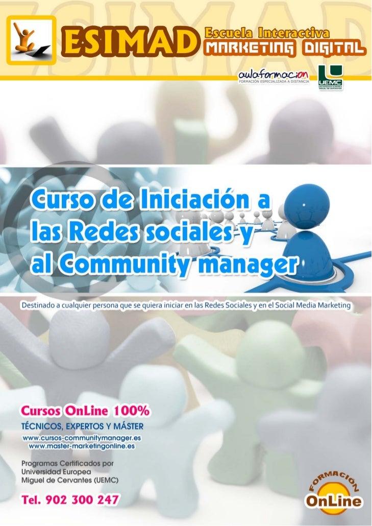 Curso de Iniciación a las Redes sociales y al Community manager         PRESENTACIÓN         Esta profesión emergente, Com...