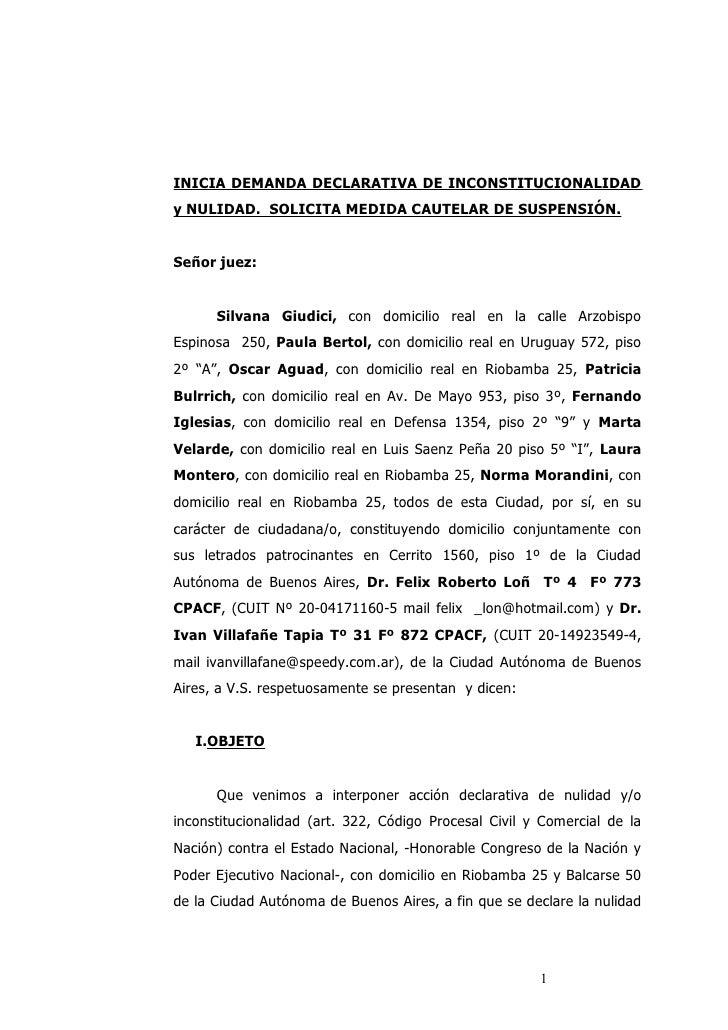 INICIA DEMANDA DECLARATIVA DE INCONSTITUCIONALIDAD y NULIDAD. SOLICITA MEDIDA CAUTELAR DE SUSPENSIÓN.   Señor juez:       ...