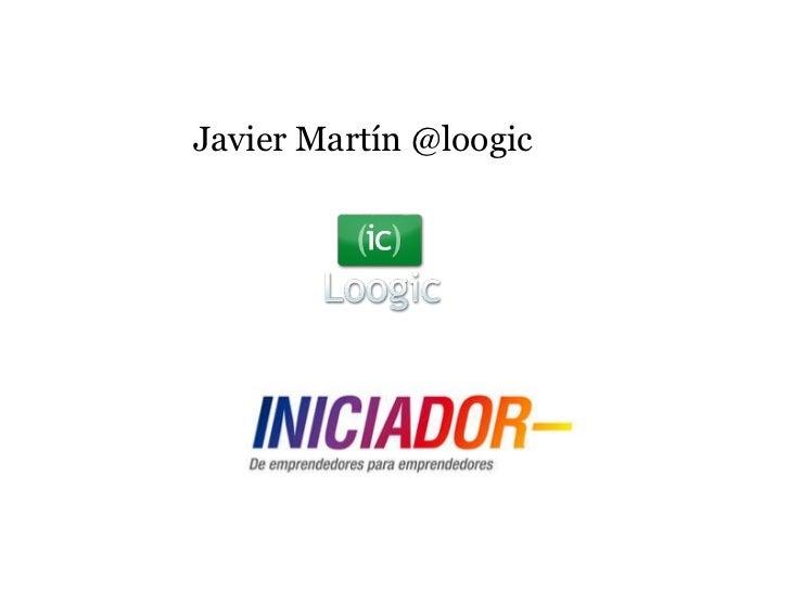 Javier Martín @loogic