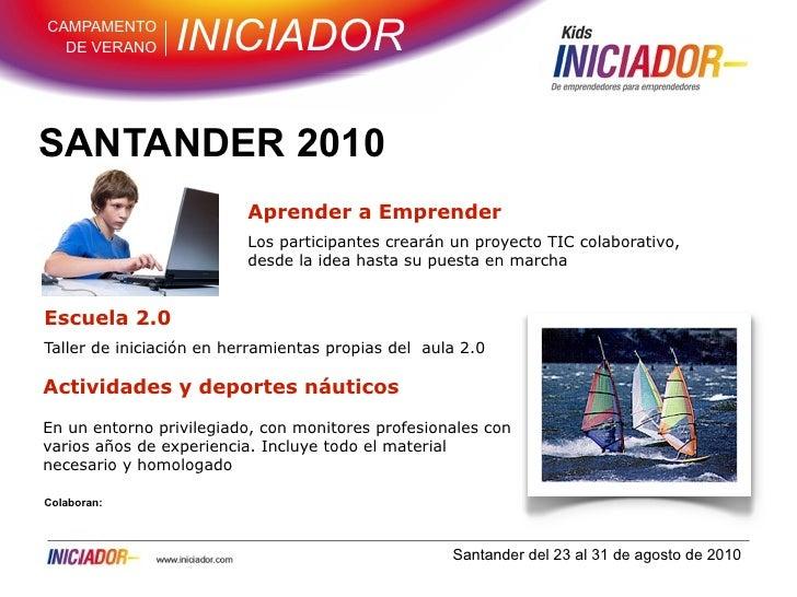 CAMPAMENTO   DE VERANO      INICIADOR  SANTANDER 2010                           Aprender a Emprender                      ...