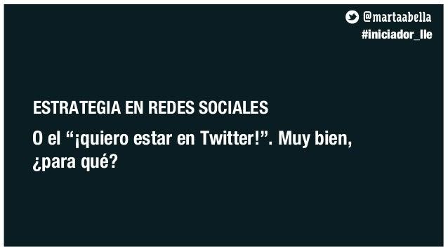 """@martaabella                                              #iniciador_lleESTRATEGIA EN REDES SOCIALESO el """"¡quiero estar en..."""