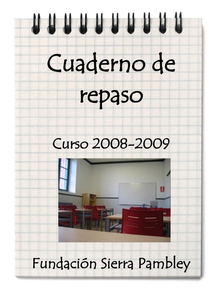 Cuaderno de    repaso   Curso 2008-2009Fundación Sierra Pambley