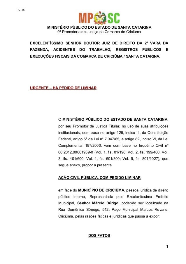 fls. 99  MINISTÉRIO PÚBLICO DO ESTADO DE SANTA CATARINA 9ª Promotoria de Justiça da Comarca de Criciúma EXCELENTÍSSIMO SEN...
