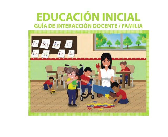 EDUCACIÓN INICIAL GUÍA DE INTERACCIÓN DOCENTE / FAMILIA