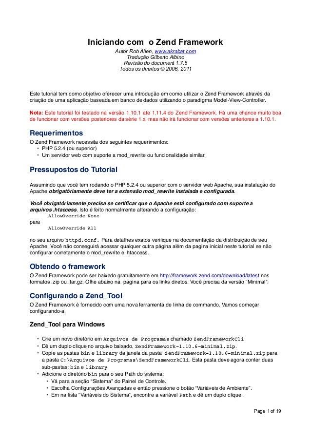 Iniciando com o Zend Framework Autor Rob Allen, www.akrabat.com Tradução Gilberto Albino Revisão do document 1.7.6 Todos o...