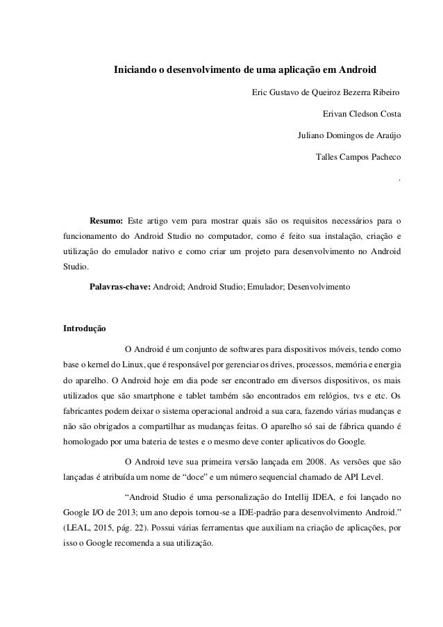 Iniciando o desenvolvimento de uma aplicação em Android Eric Gustavo de Queiroz Bezerra Ribeiro Erivan Cledson Costa Julia...