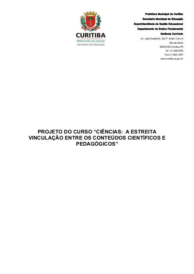 Prefeitura Municipal de Curitiba Secretaria Municipal da Educação Superintendência de Gestão Educacional Departamento de E...