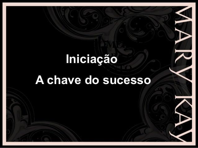 CARREIRA COMERCIAL CHAVES PARA O CRESCIMENTO DE EQUIPE Iniciação A chave do sucesso