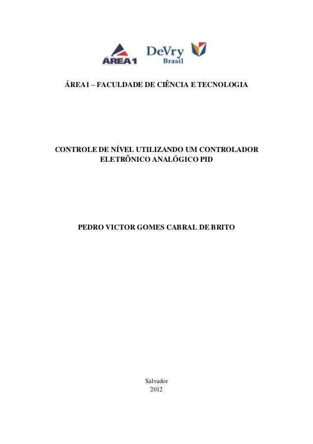 ÁREA1 – FACULDADE DE CIÊNCIA E TECNOLOGIACONTROLE DE NÍVEL UTILIZANDO UM CONTROLADOR         ELETRÔNICO ANALÓGICO PID    P...