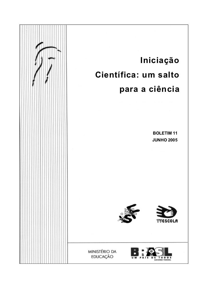 IniciaçãoCientífica: um salto     para a ciência             BOLETIM 11             JUNHO 2005