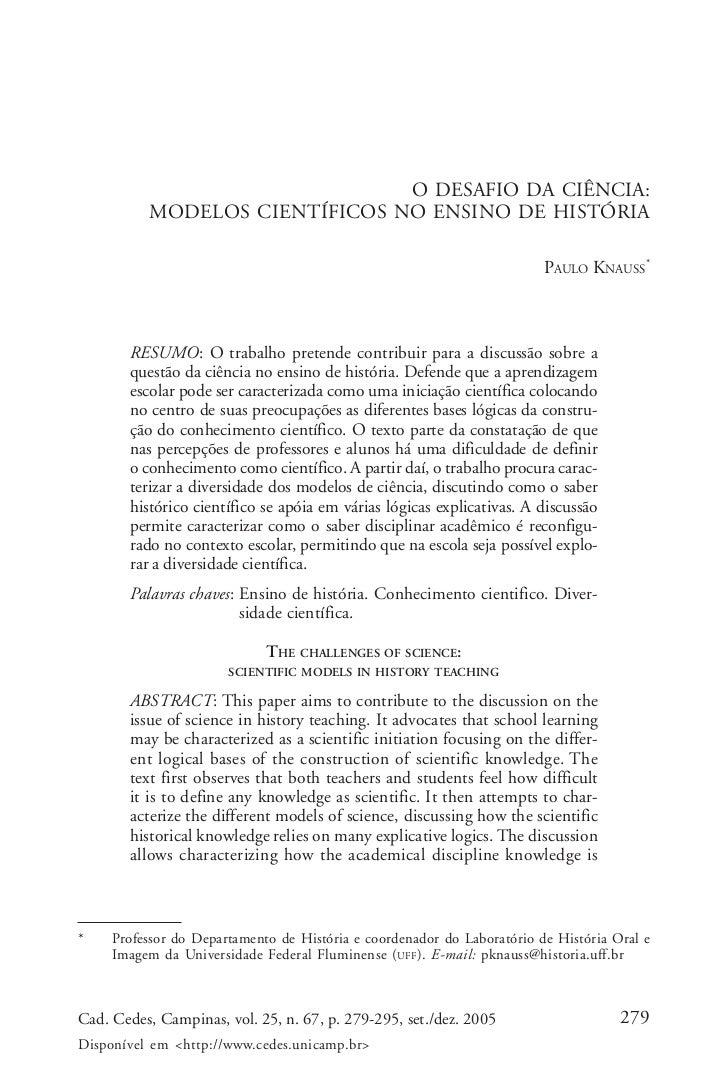 Paulo Knauss                               O DESAFIO DA CIÊNCIA:          MODELOS CIENTÍFICOS NO ENSINO DE HISTÓRIA       ...