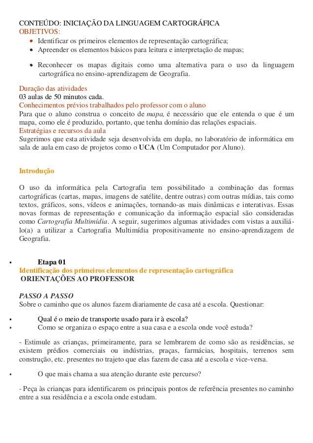 CONTEÚDO: INICIAÇÃO DA LINGUAGEM CARTOGRÁFICA OBJETIVOS: Identificar os primeiros elementos de representação cartográfica;...