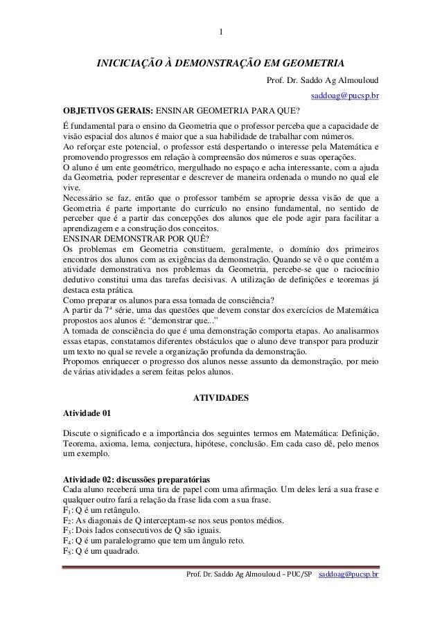 1  INICICIAÇÃO À DEMONSTRAÇÃO EM GEOMETRIA Prof. Dr. Saddo Ag Almouloud saddoag@pucsp.br OBJETIVOS GERAIS: ENSINAR GEOMETR...