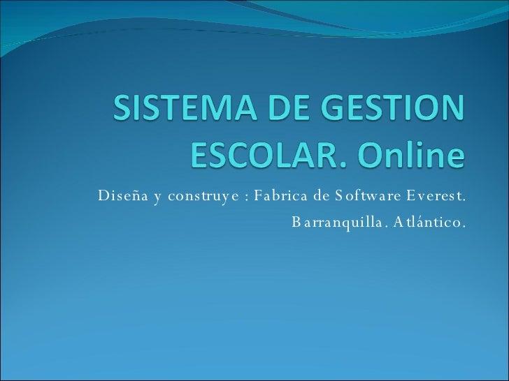Diseña y construye : Fabrica de Software Everest. Barranquilla. Atlántico.
