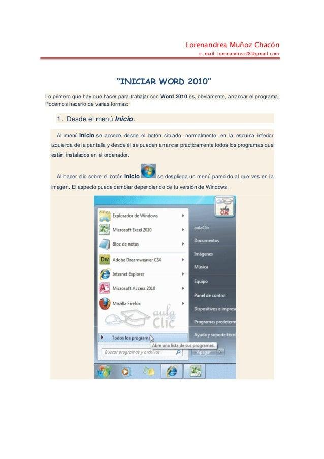 """Lorenandrea Muñoz Chacóne-mail: lorenandrea28@gmail.com""""INICIAR WORD 2010""""Lo primero que hay que hacer para trabajar con W..."""