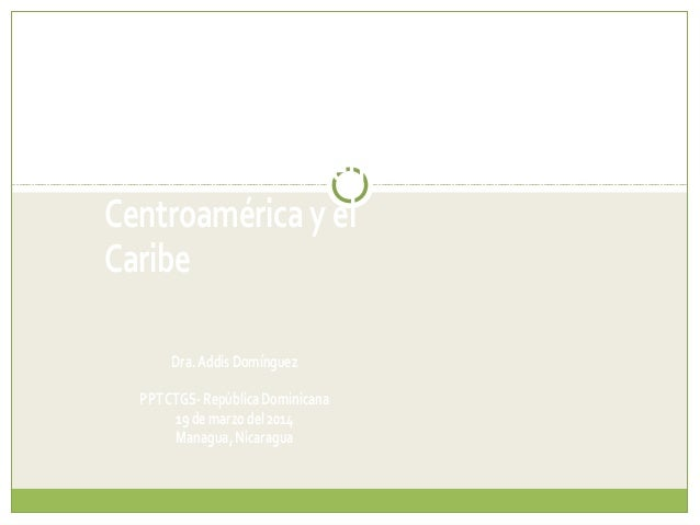Iniciativasde Prevenciónde ViolenciaSexual en Centroamérica y el Caribe Dra.AddisDomínguez PPTCTGS-RepúblicaDominicana 19d...