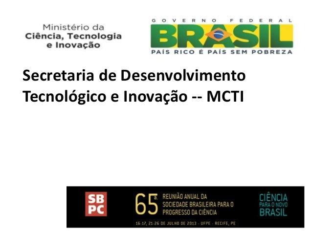 Secretaria de Desenvolvimento Tecnológico e Inovação -- MCTI