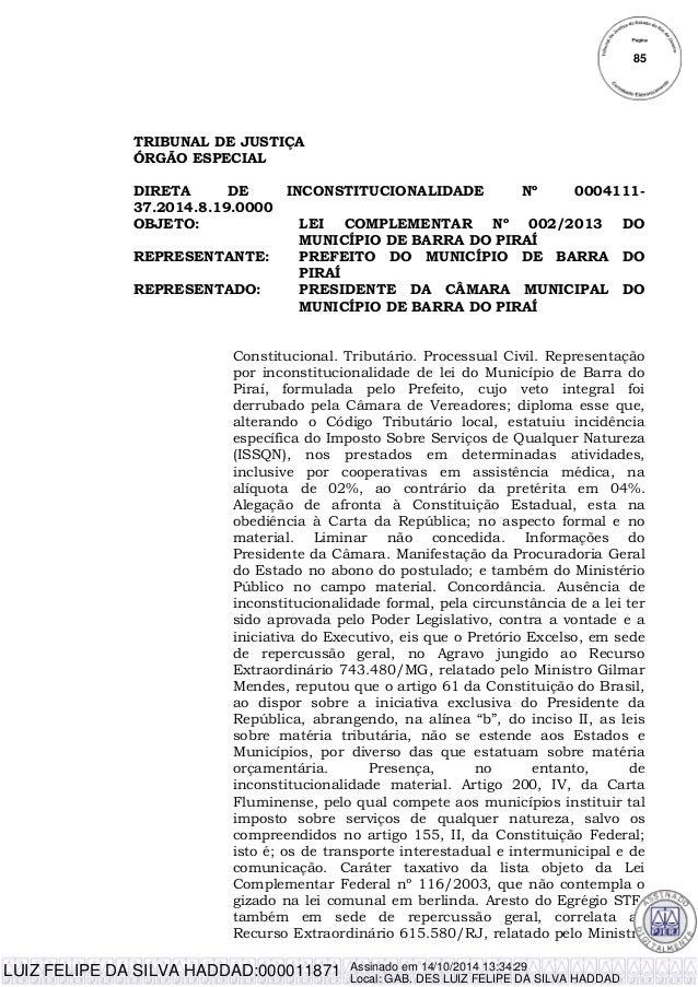 TRIBUNAL DE JUSTIÇA ÓRGÃO ESPECIAL DIRETA DE INCONSTITUCIONALIDADE Nº 0004111- 37.2014.8.19.0000 OBJETO: LEI COMPLEMENTAR ...