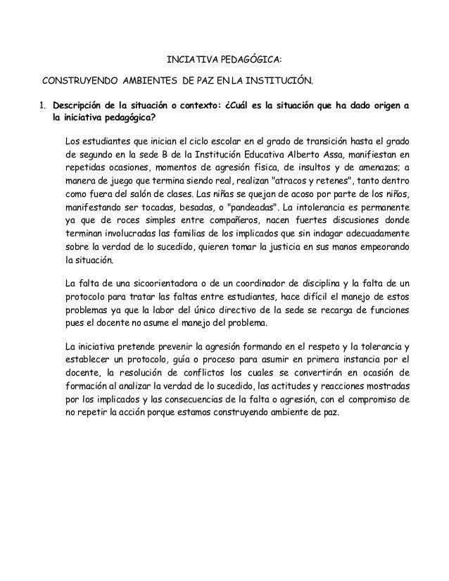 INCIATIVA PEDAGÓGICA:CONSTRUYENDO AMBIENTES DE PAZ EN LA INSTITUCIÓN.1. Descripción de la situación o contexto: ¿Cuál es l...