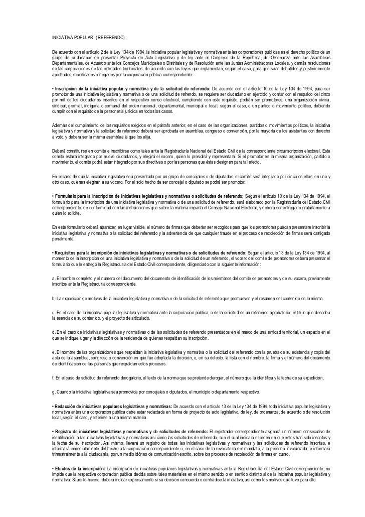 INICIATIVA POPULAR ( REFERENDO).De acuerdo con el artículo 2 de la Ley 134 de 1994, la iniciativa popular legislativa y no...