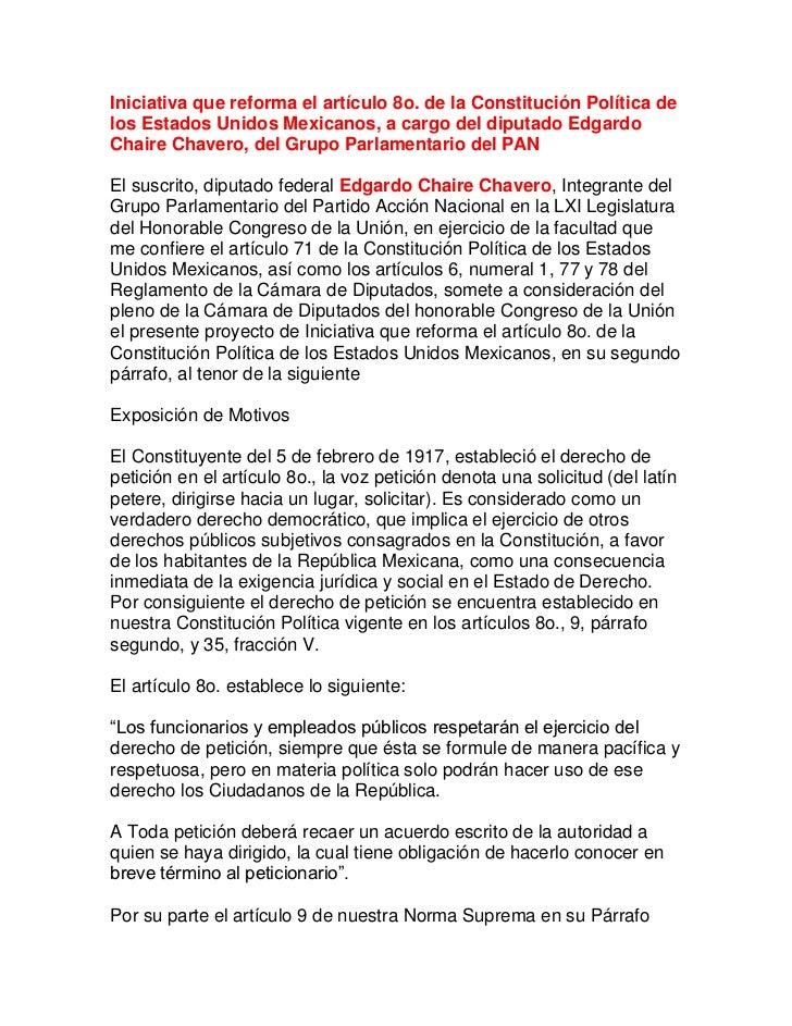 Iniciativa que reforma el artículo 8o. de la Constitución Política delos Estados Unidos Mexicanos, a cargo del diputado Ed...