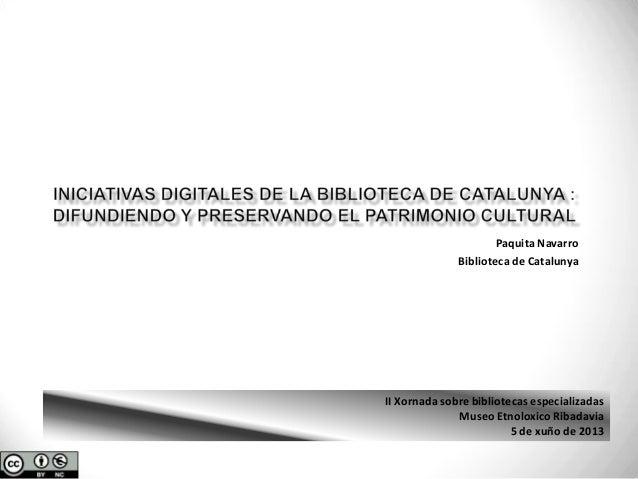 Paquita Navarro Biblioteca de Catalunya II Xornada sobre bibliotecas especializadas Museo Etnoloxico Ribadavia 5 de xuño d...
