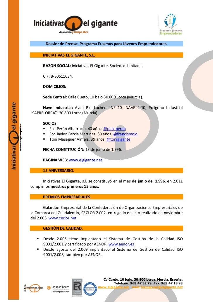 Dossier de Prensa: Programa Erasmus para Jóvenes Emprendedores.       INICIATIVAS EL GIGANTE, S.L.       RAZON SOCIAL: Ini...