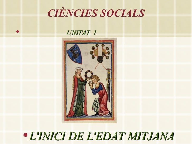 CIÈNCIES SOCIALS             UNITAT 1       LINICI DE LEDAT MITJANA