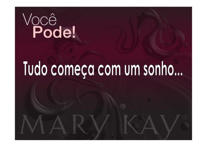 """Mary Kay Ash criou uma Companhia para enriquecer a vida das mulheres.Baseada na filosofia: """"Deus em primeiro  lugar, Famíl..."""