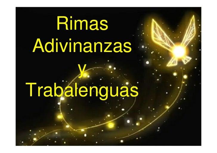 Rimas  Adivinanzas       y Trabalenguas