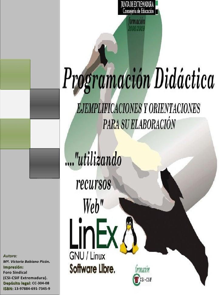Autora:  Mª. Victoria Babiano Picón . Impresión:   Foro Sindical  (CSI-CSIF Extremadura). Depósito legal :  CC-304-08 ISBN...