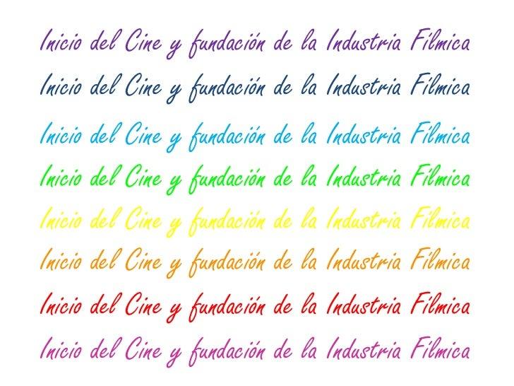 Inicio del Cine y fundación de la Industria FílmicaInicio del Cine y fundación de la Industria FílmicaInicio del Cine y fu...