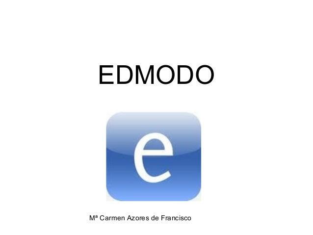 EDMODOMª Carmen Azores de Francisco