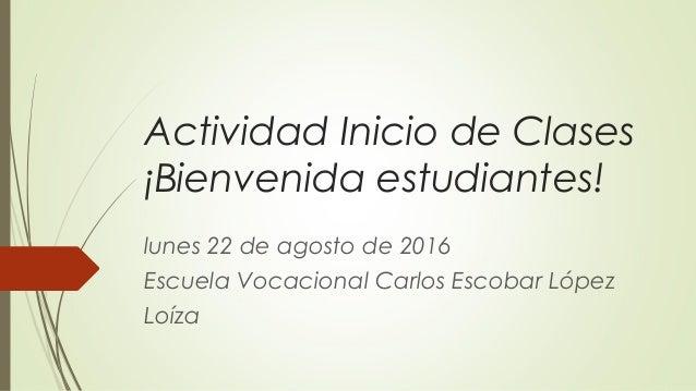 Carlos Ossa Escobar Detail: Actividad De Inicio Escolar 2016-17