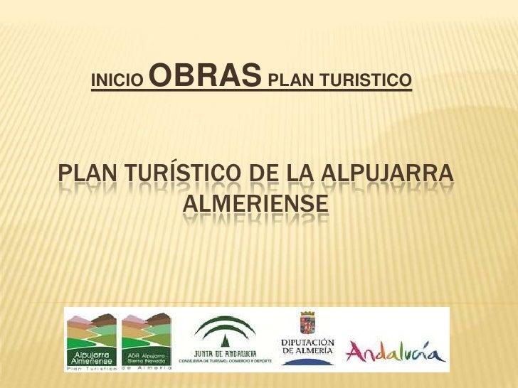 INICIO   OBRAS PLAN TURISTICOPLAN TURÍSTICO DE LA ALPUJARRA         ALMERIENSE