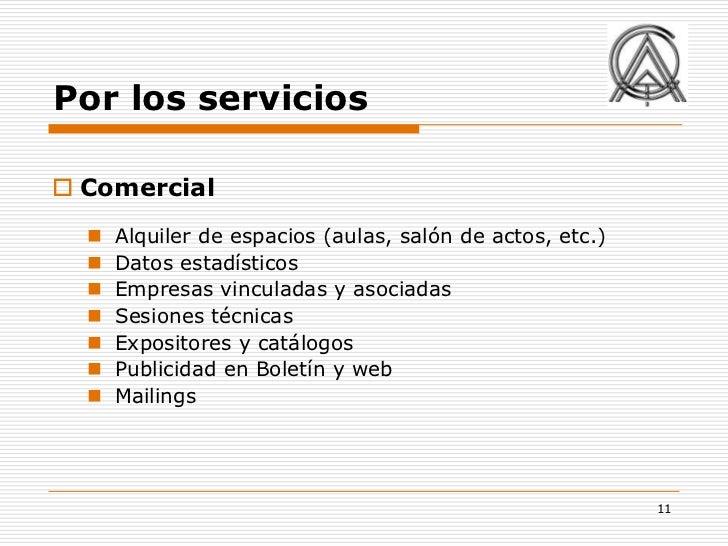 Por los servicios Comercial     Alquiler de espacios (aulas, salón de actos, etc.)     Datos estadísticos     Empresas...