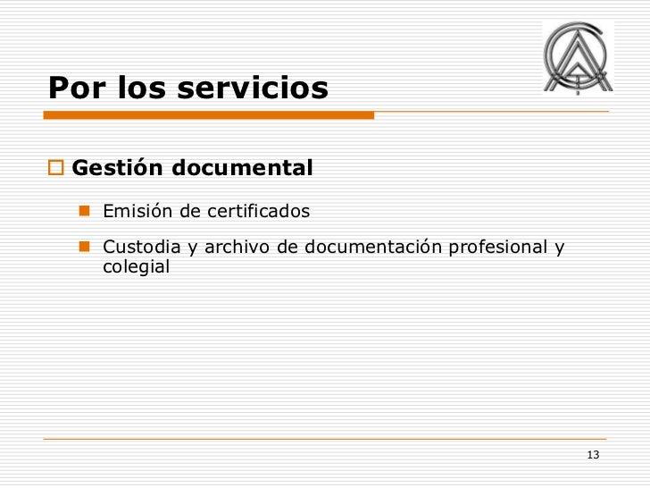 Por los servicios Gestión documental   Emisión de certificados   Custodia y archivo de documentación profesional y    c...
