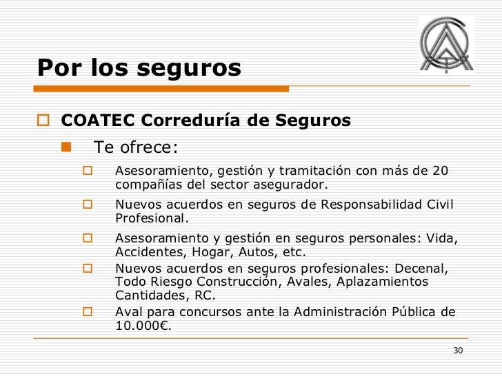 Por los seguros COATEC Correduría de Seguros         Te ofrece:           Asesoramiento, gestión y tramitación con más ...