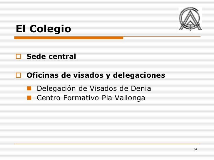 El Colegio Sede central Oficinas de visados y delegaciones   Delegación de Visados de Denia   Centro Formativo Pla Val...