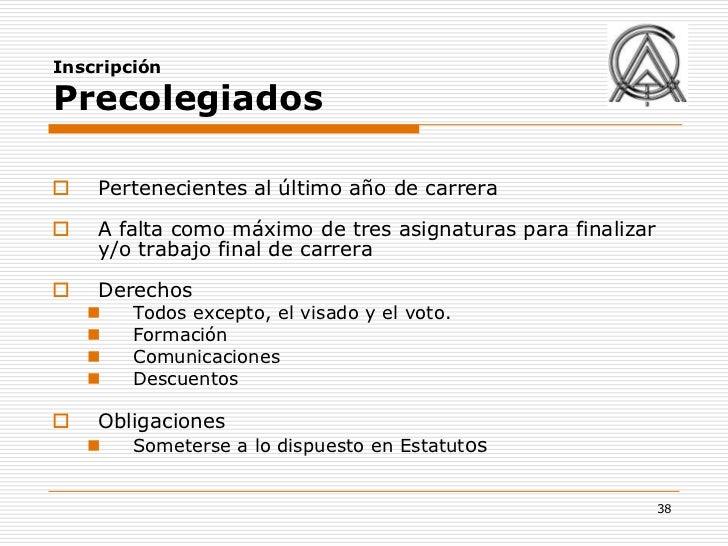 InscripciónPrecolegiados   Pertenecientes al último año de carrera   A falta como máximo de tres asignaturas para finali...