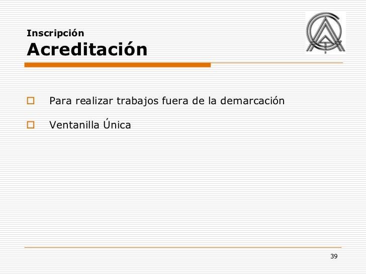 InscripciónAcreditación   Para realizar trabajos fuera de la demarcación   Ventanilla Única                             ...