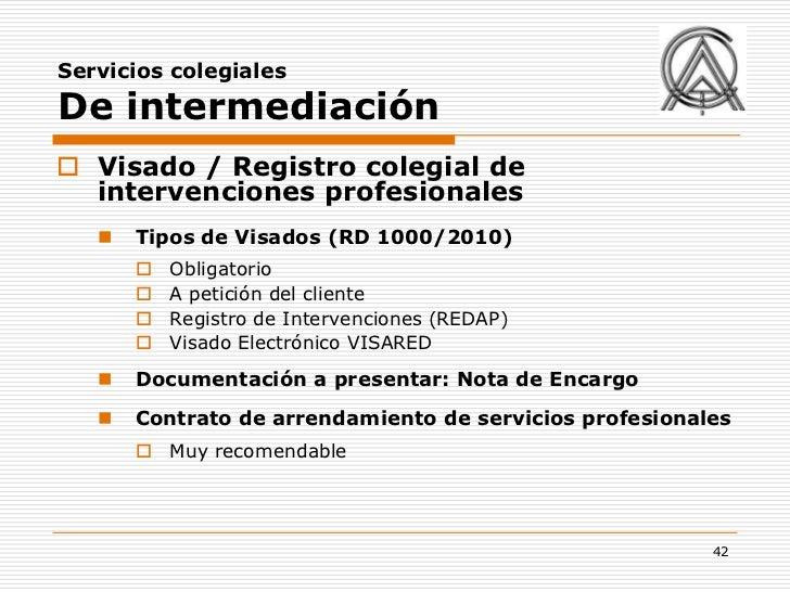 Servicios colegialesDe intermediación Visado / Registro colegial de  intervenciones profesionales      Tipos de Visados ...